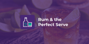 Get Ready for Rum – The Next Big Thing