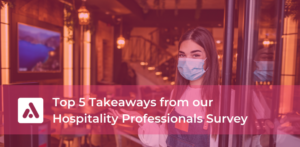 Top 5 Takeaways from Our Hospitality Professionals Survey