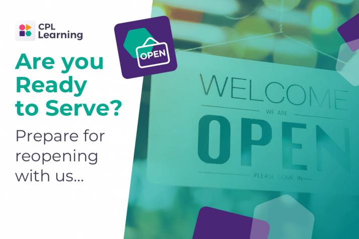 Are you ready to serve? Prepare for reopening with CPL Learning